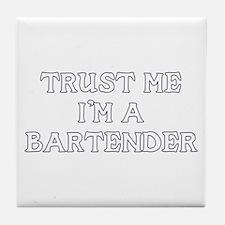 Trust Me I'm a Bartender Tile Coaster