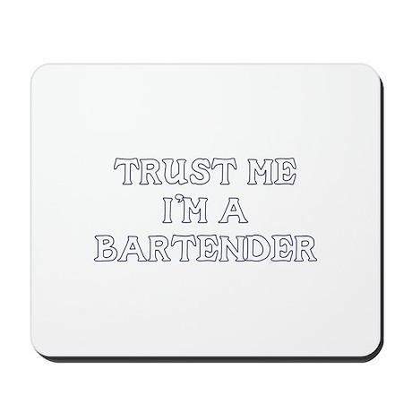 Trust Me I'm a Bartender Mousepad