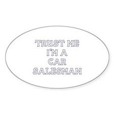 Trust Me I'm A Car Salesman Oval Decal