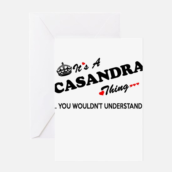 CASANDRA thing, you wouldn't unders Greeting Cards