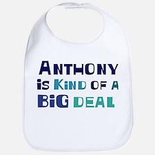 Anthony is a big deal Bib