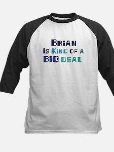 Brian is a big deal Kids Baseball Jersey