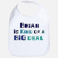 Brian is a big deal Bib