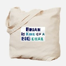 Brian is a big deal Tote Bag
