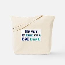 Brent is a big deal Tote Bag