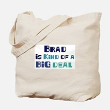 Brad is a big deal Tote Bag
