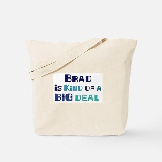 Brad is a big deal Tote Bag