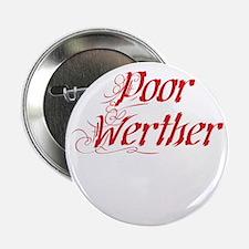 """Poor Werther 2.25"""" Button"""