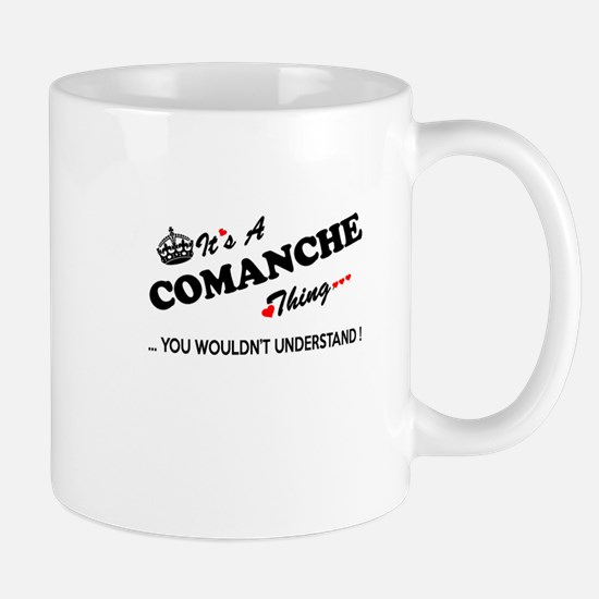 COMANCHE thing, you wouldn't understand Mugs