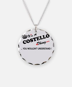 COSTELLO thing, you wouldn't Necklace