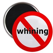 """No Whining 2.25"""" Magnet (100 pack)"""