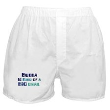 Bubba is a big deal Boxer Shorts
