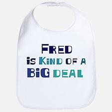 Fred is a big deal Bib