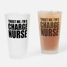 Trust Me, I'm A Charge Nurse Drinking Glass