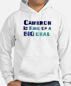 Cameron is a big deal Hoodie