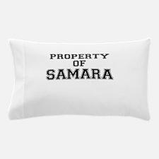 Property of SAMARA Pillow Case