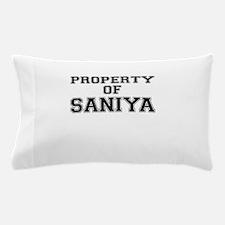 Property of SANIYA Pillow Case
