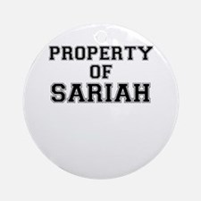 Property of SARIAH Round Ornament