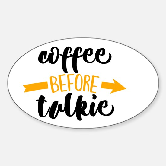 COFFEE BEFORE TALKIE Decal