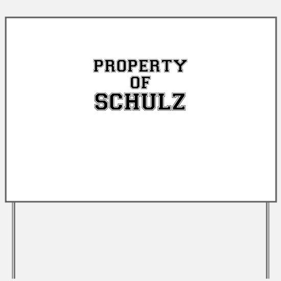 Property of SCHULZ Yard Sign