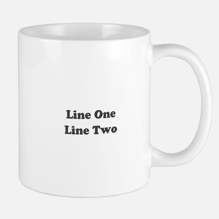 Two Line Custom Message Mugs