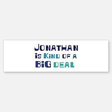 Jonathan is a big deal Bumper Bumper Bumper Sticker