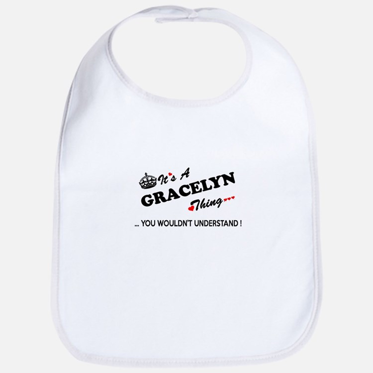GRACELYN thing, you wouldn't understand Bib