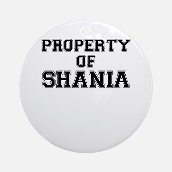 Property of SHANIA Round Ornament