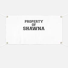 Property of SHAWNA Banner