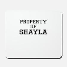Property of SHAYLA Mousepad