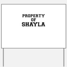 Property of SHAYLA Yard Sign