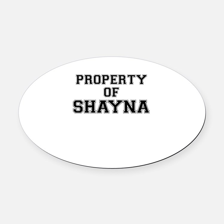 Property of SHAYNA Oval Car Magnet