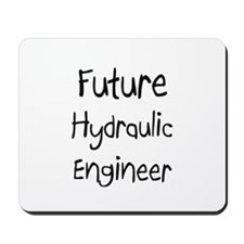 Future Hydraulic Engineer Mousepad