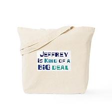 Jeffrey is a big deal Tote Bag