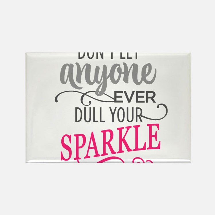 DULL YOUR SPARKLE Magnets