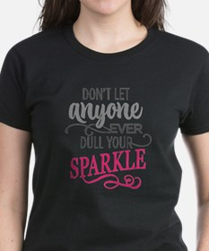DULL YOUR SPARKLE T-Shirt