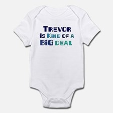 Trevor is a big deal Infant Bodysuit