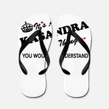 KASANDRA thing, you wouldn't understand Flip Flops
