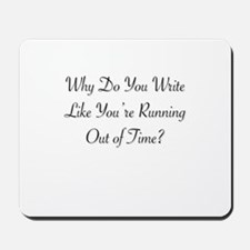 Why do you write like you're running out Mousepad