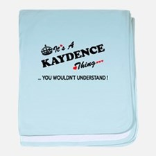 KAYDENCE thing, you wouldn't understa baby blanket