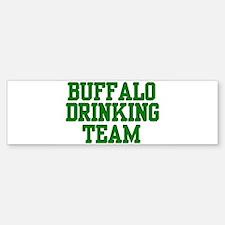 Buffalo Drinking Team Bumper Bumper Bumper Sticker