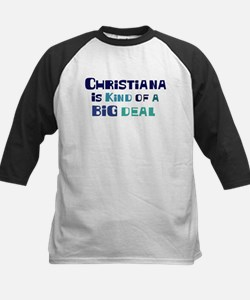 Christiana is a big deal Tee