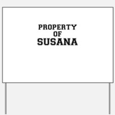 Property of SUSANA Yard Sign