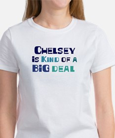 Chelsey is a big deal Tee