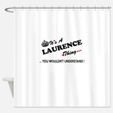 LAURENCE thing, you wouldn't unders Shower Curtain