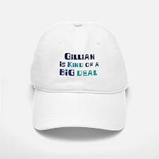 Gillian is a big deal Baseball Baseball Cap