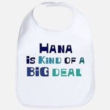 Hana is a big deal Bib