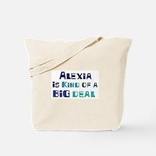 Alexia is a big deal Tote Bag