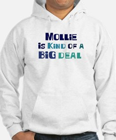 Mollie is a big deal Hoodie Sweatshirt