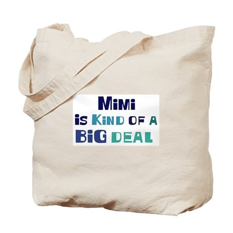 Mimi is a big deal Tote Bag